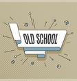 old school retro design element in pop art style vector image