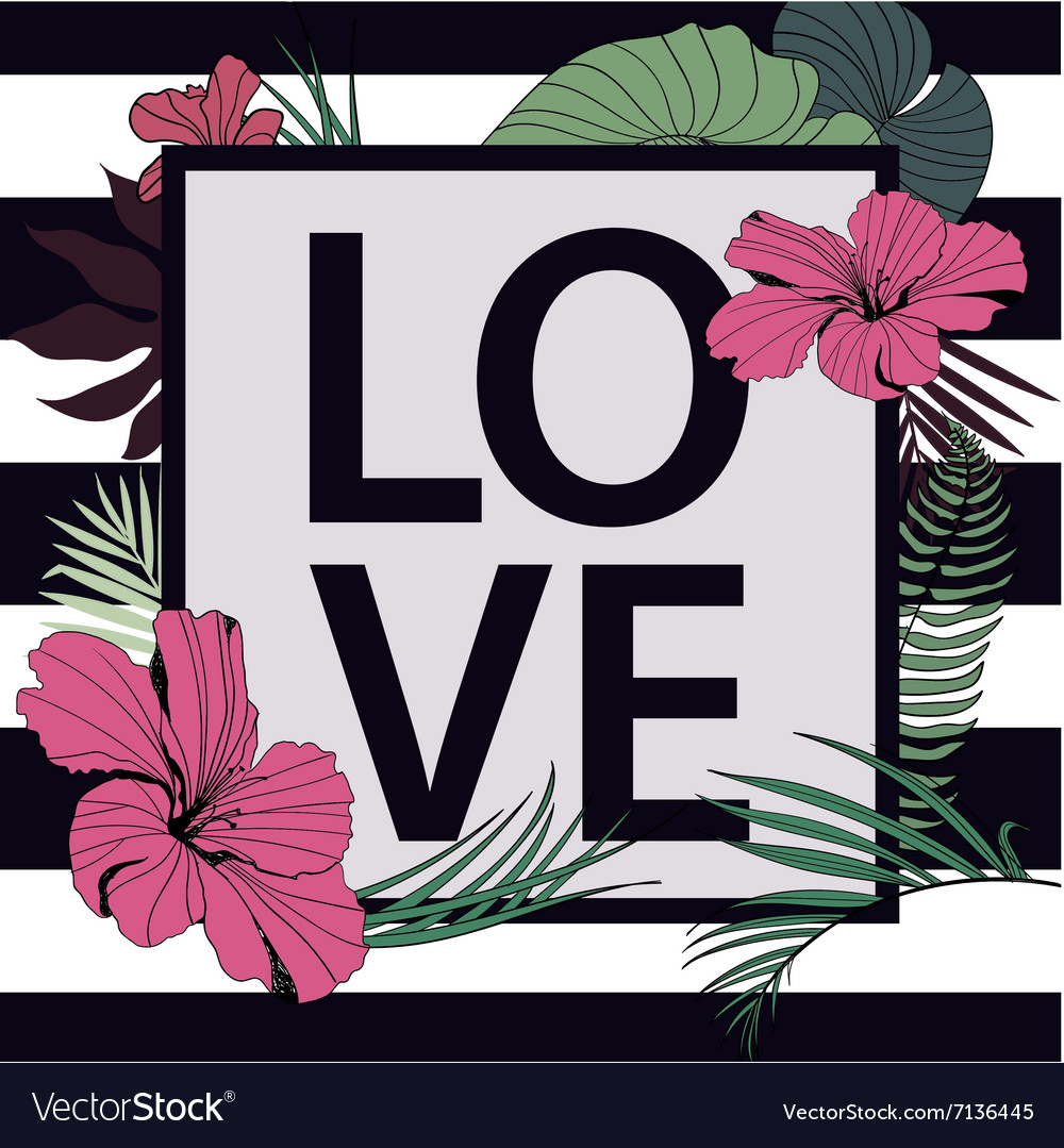 Love tropical print frame with slogan on vector
