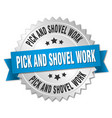 pick and shovel work round isolated silver badge vector image