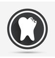 Broken tooth sign icon Dental care symbol vector image