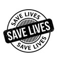 save lives rubber stamp vector image