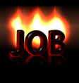 Job word over fire vector image vector image