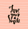 love you smile hand lettering unique quote made vector image