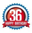 Thirty six years happy birthday badge ribbon vector image
