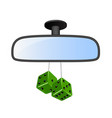 car rear view mirror with green dices vector image