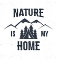 Hand drawn mountain advventure label Nature is my vector image