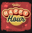 happy hour new age 50s vintage label poster sign vector image
