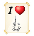 I love golf vector image vector image