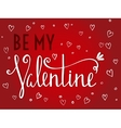 Be my Valentine inscription on red background vector image