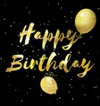happy birthday greeting card with golden stylish vector image vector image