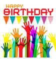 Happy birthday greeting card with colorful hands vector image