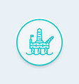 oil drilling platform line icon offshore oil rig vector image
