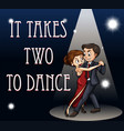 idiom poster for it takes two to dance vector image