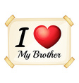 I love my brother vector image vector image
