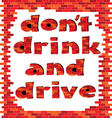 dont drink and drive red brick word vector image