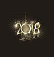 happy new year 2018 golden inscription with vector image