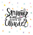 summer is a state of mindeunique quote made with vector image