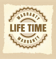 life time warranty vintage label design vector image