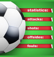 background of statistics football soccer vector image