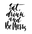 motivation Eat drink and be vector image