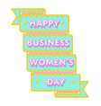 happy business womens day greeting emblem vector image