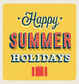 happy summer holidays typographic design vector image