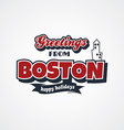 boston vacation greetings theme vector image