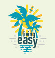 living easy motivational label poster sign tee vector image