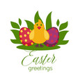 easter greeting card paschal eggs and chick vector image