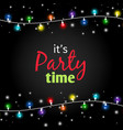 colorful light garlands party time poster vector image