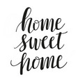 home sweet home brush script modern calligraphy vector image