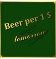 Background beer per dollar vector image