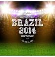 Brazil 2014 football poster Stadium background vector image