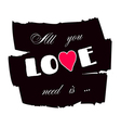 All you need is love paint vector image
