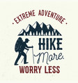 hike more worry less vector image