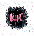 Love concept inspirational hand lettering vector image