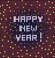 happy new year pixelated vector image
