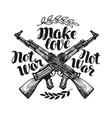 make love not war label crossed assault riffle vector image