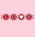love word circles bright vector image vector image