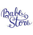 baby store - hand lettering vector image