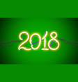 neon sign 2018 vector image