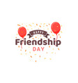 happy friendship day typographic design vector image