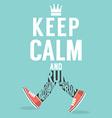 Keep Calm And Run vector image