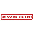 Mission failed sign vector image