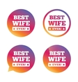 Best wife ever sign icon Award symbol vector image vector image