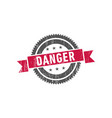danger stamp seal label logo vector image