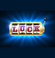 slot machine with luck word one-armed bandit vector image