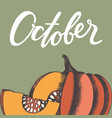 october hand letter with a pumpkin for design vector image