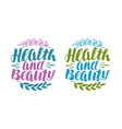 health and beauty label handwritten lettering vector image
