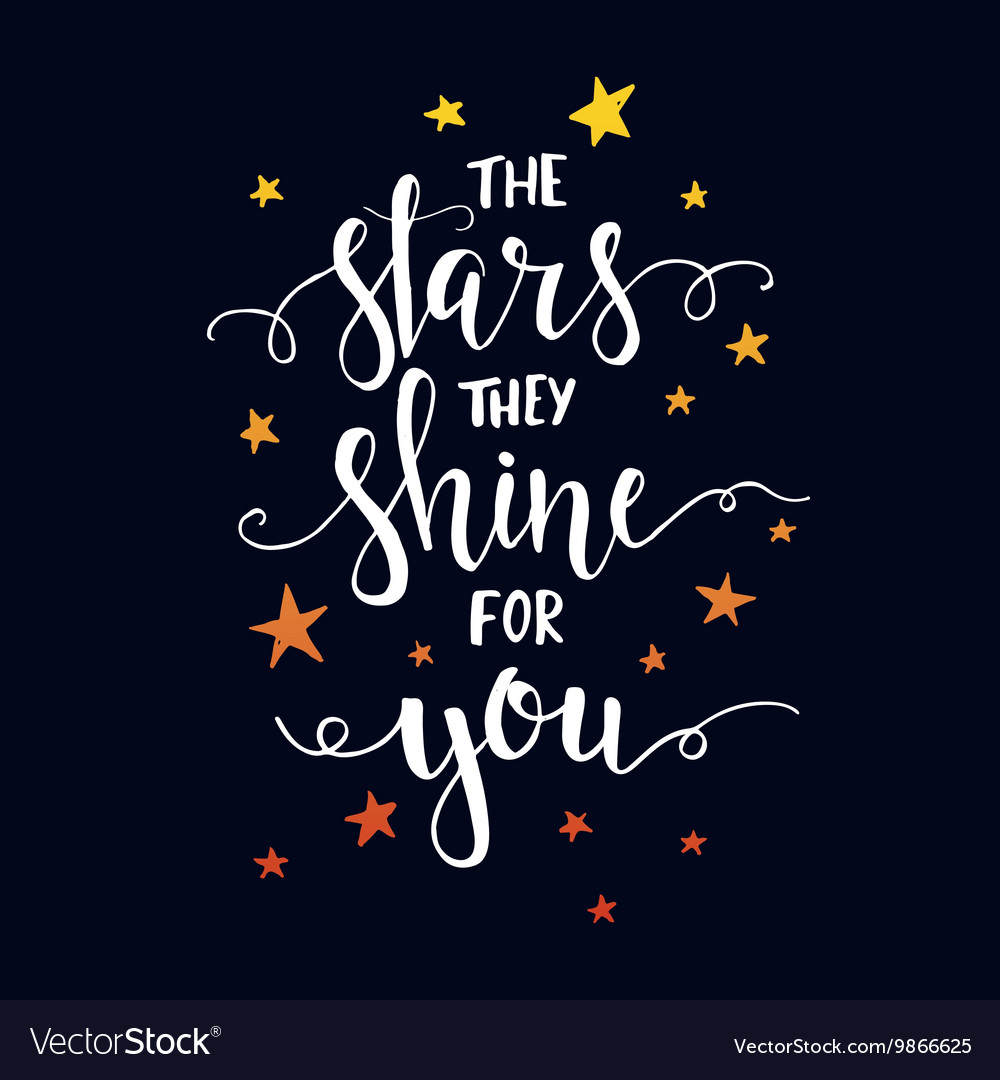 Stars they shine for you t shirt hand lettered vector